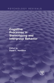 Cognitive Processes in Stereotyping and Intergroup Behavior ebook by David L. Hamilton