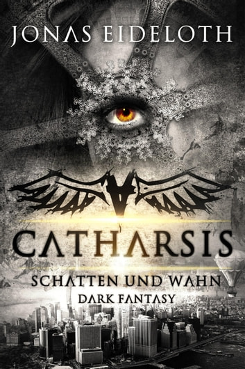 Catharsis - Schatten und Wahn - Dark Fantasy ebook by Jonas Eideloth