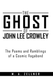 The Ghost of John Lee Crowley ebook by M. A. Zellner