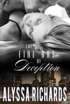 The Fine Art of Deception-A Time Travel Romance Book Series - The Fine Art of Deception Book 1 ebook by Alyssa Richards