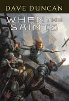 When the Saints ebook by Dave Duncan