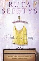 Out of the Easy ebook by Ruta Sepetys