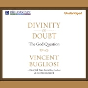 Divinity of Doubt - The God Question audiobook by Vincent Bugliosi
