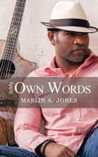 In My Own Words ebook by Marlin A.  Jones