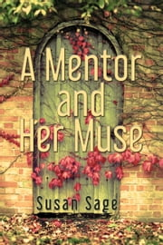 A Mentor and Her Muse ebook by Susan Sage