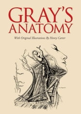 Gray's Anatomy - With original illustrations by Henry Carter ebook by Henry Gray