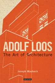 Adolf Loos - The Art of Architecture ebook by Joseph Masheck