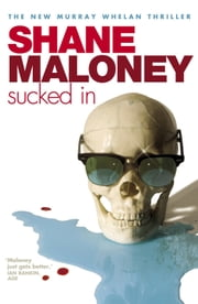 Sucked In ebook by Shane Maloney