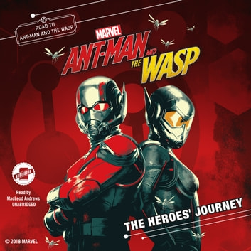Marvel's Ant-Man and the Wasp: The Heroes' Journey audiobook by Steve Behling,Steve Behling,Marvel Press