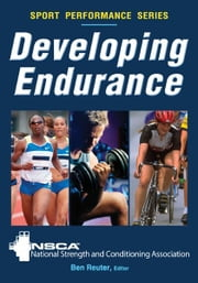 Developing Endurance ebook by NSCA-National Strength & Conditioning Association