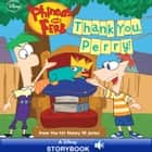 Phineas and Ferb: Thank You, Perry! - A Disney Storybook with Audio ebook by Disney Book Group