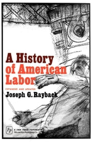 History of American Labor ebook by Joseph G. Rayback