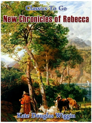 New Chronicles of Rebecca ebook by Kate Douglas Smith Wiggin