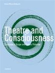 Theatre and Consciousness: Explanatory Scope and Future Potential ebook by Meyer-Dinkgrafe, Daniel