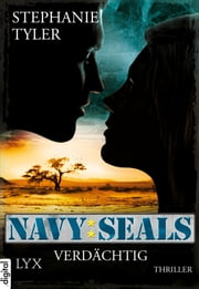 Navy SEALS - Verdächtig eBook by Stephanie Tyler, Timothy Stahl, Juliane Korelski