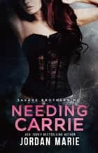 Needing Carrie - Savage Brothers MC, #6 ebook by Jordan Marie