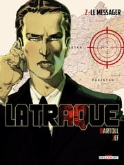 La Traque Tome 02 - Le Messager ebook by Jean-Claude Bartoll,Jef