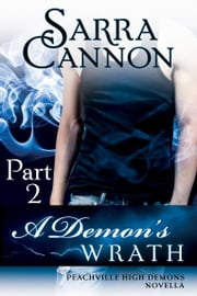 A Demon's Wrath: Part II - Jackson's Story ebook by Sarra Cannon