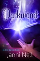 Darkwood ebook by Janni Nell