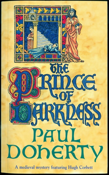 The Prince of Darkness - A gripping medieval mystery of intrigue and espionage eBook by Paul Doherty