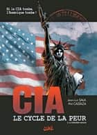 CIA, le cycle de la peur T03 - La dernière minute ebook by Phil Castaza, Jean-Luc Sala