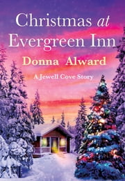 Christmas at Evergreen Inn - A Jewell Cove Story ebook by Donna Alward