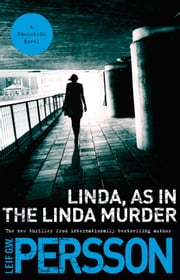 Linda, As in the Linda Murder - A Backstrom Novel ebook by Leif GW Persson