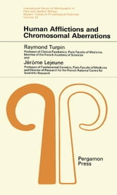 Human Afflictions and Chromosomal Aberrations: International Series of Monographs in Pure and Applied Biology: Modern Trends in Physiological Sciences ebook by Turpin, Raymond