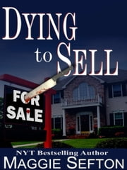 Dying To Sell ebook by Maggie Sefton