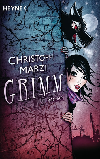 Grimm - Roman ebook by Christoph Marzi