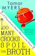 Too Many Crooks Spoil the Broth ebook by Tamar Myers