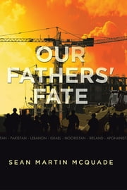 Our Fathers' Fate ebook by Sean Martin McQuade
