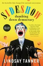 Sideshow - dumbing down democracy ebook by Lindsay Tanner