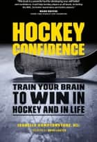 Hockey Confidence ebook by Isabelle Hamptonstone,Doug Lidster