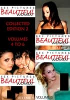 Sex Pictures : Beautiful Women Collected Edition 2 - Volumes 4 to 6 ebook by Mandy Rickards