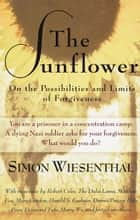 The Sunflower - On the Possibilities and Limits of Forgiveness ebook by Simon Wiesenthal