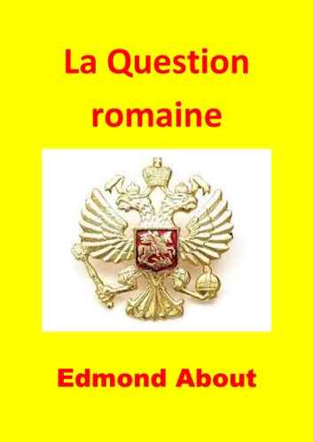 La Question romaine ebook by Edmond About