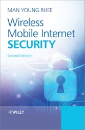 Wireless Mobile Internet Security ebook by Man Young Rhee