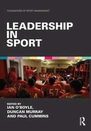 Leadership in Sport ebook by Ian O'Boyle,Duncan Murray,Paul Cummins