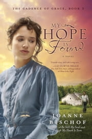My Hope Is Found - The Cadence of Grace, Book 3 ebook by Joanne Bischof