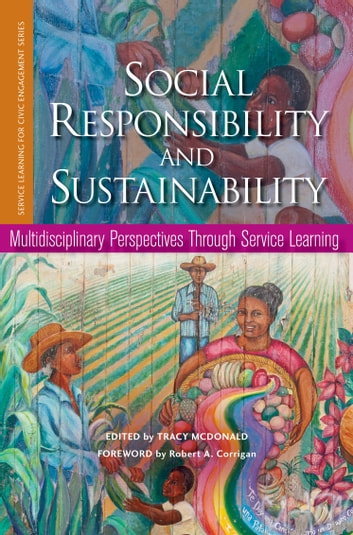 Social Responsibility and Sustainability - Multidisciplinary Perspectives Through Service Learning ebook by Gerald S. Eisman