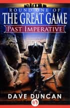 Past Imperative ebook by Dave Duncan
