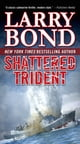 Shattered Trident ebook by Larry Bond