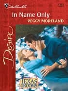 In Name Only ebook by Peggy Moreland