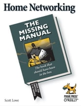 Home Networking: The Missing Manual ebook by Scott Lowe