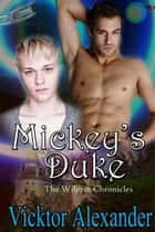 Mickey's Duke - Book One ebook by Vicktor Alexander