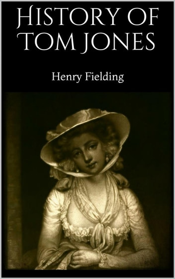 History of Tom Jones ebook by Henry Fielding
