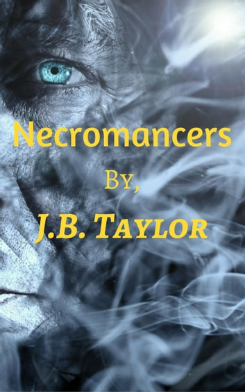 Necromancers - Necromancer Series ebook by J.B. Taylor