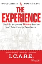 The Experience - The 5 Principles of Disney Service and Relationship Excellence ebook by Bruce Loeffler, Brian Church