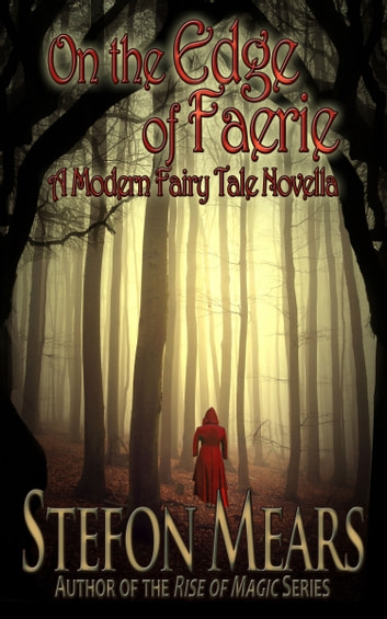 On the Edge of Faerie - A Modern Fairy Tale Novella ebook by Stefon Mears